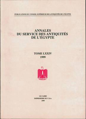 Annales Du Service Des Antiquites de L'Egypte by The Supreme Council of Antiquities
