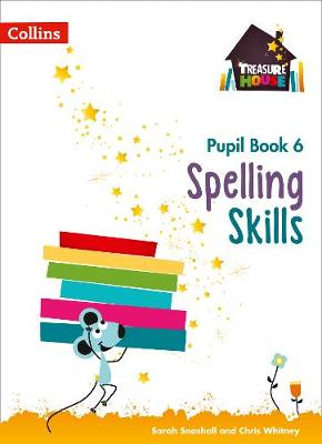 Spelling Skills Pupil Book 6 by Sarah Snashall