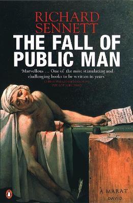 The Fall of Public Man by Richard Sennett