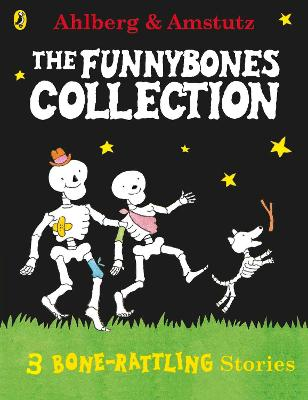 Funnybones: A Bone Rattling Collection by Allan Ahlberg