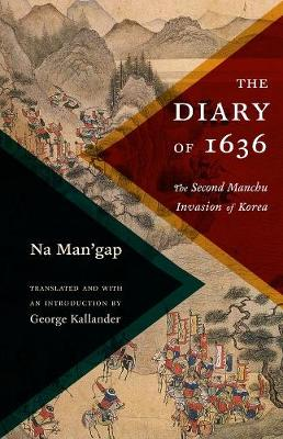 The Diary of 1636: The Second Manchu Invasion of Korea book