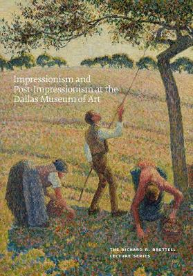 Impressionism and Post-Impressionism at the Dallas Museum of Art by Heather MacDonald