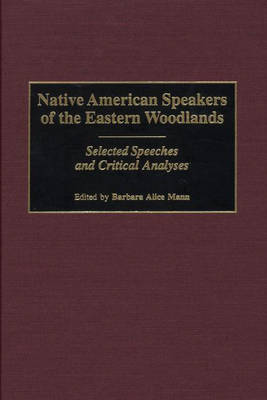 Native American Speakers of the Eastern Woodlands by Barbara Alice Mann