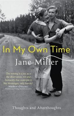 In My Own Time by Jane Miller