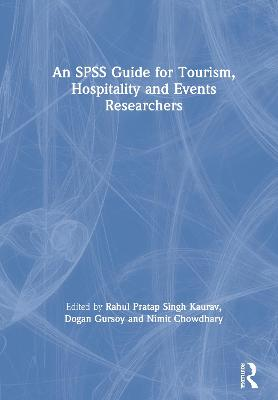 An SPSS Guide for Tourism, Hospitality and Events Researchers by Rahul Pratap Singh Kaurav