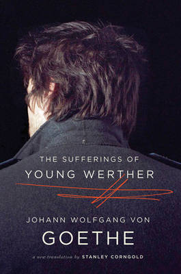 The Sufferings of Young Werther by Johann Wolfgang von Goethe