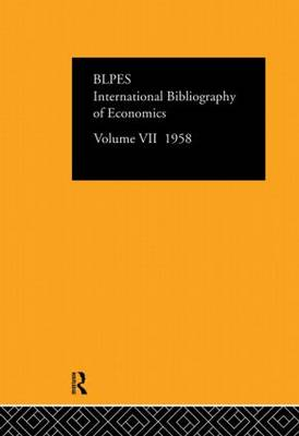 International Bibliography of Economics Volume 7 by Compiled by the British Library of Political and Economic Science