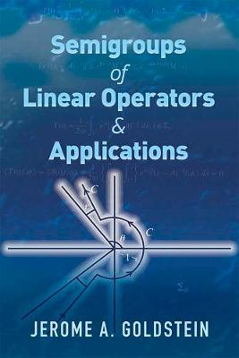 Semigroups of Linear Operators and Applications by Jerome A. Goldstein