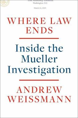Where Law Ends: Inside the Mueller Investigation book