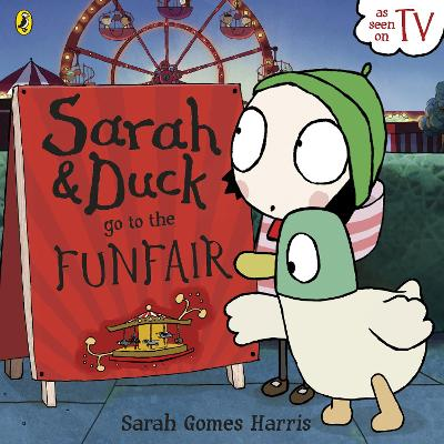 Sarah and Duck Go To The Funfair by Gomes Harris Sarah