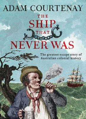 The Ship That Never Was by Adam Courtenay