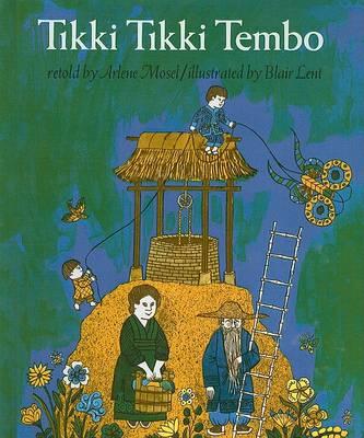 Tikki Tikki Tembo by Arlene Mosel