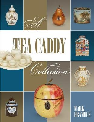 A Tea Caddy Collection by Mark Bramble