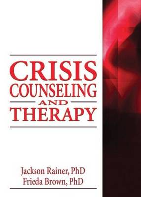 Crisis Counseling and Therapy by Jackson Rainer