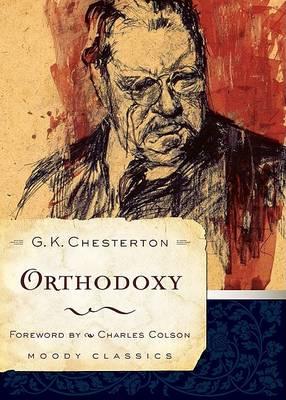 Orthodoxy by G K Chesterton