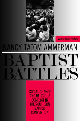 Baptist Battles by Nancy Tatom Ammerman