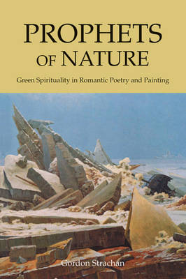 Prophets of Nature by Dr. Gordon Strachan
