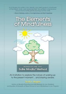 The Elements of Mindfulness by Scott L Rogers
