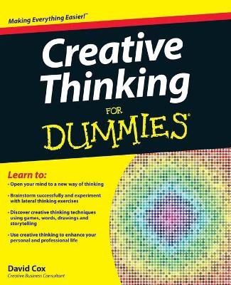 Creative Thinking For Dummies by David Cox