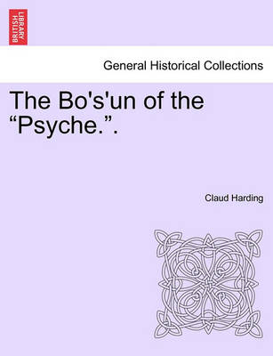"""The Bo's'un of the """"Psyche.."""" Volume I by Claud Harding"""