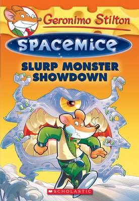 Slurp Monster Showdown (Geronimo Stilton Spacemice #9) by Geronimo Stilton