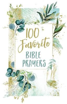 100 Favorite Bible Prayers by Thomas Nelson Gift Books