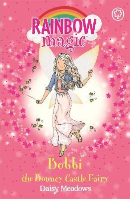 Rainbow Magic: Bobbi the Bouncy Castle Fairy by Daisy Meadows
