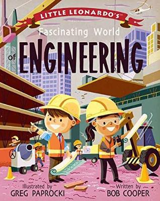 Little Leonardo's Fascinating World of Engineering by Cooper
