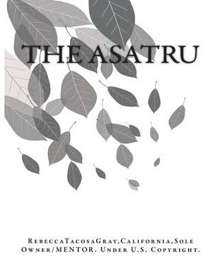 The Asatru by Rebecca Tacosa Gray