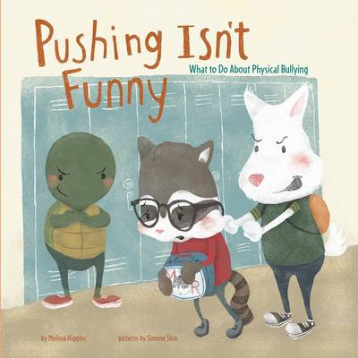 Pushing Isn't Funny by Melissa Higgins