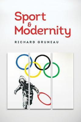 Sport and Modernity by Richard Gruneau