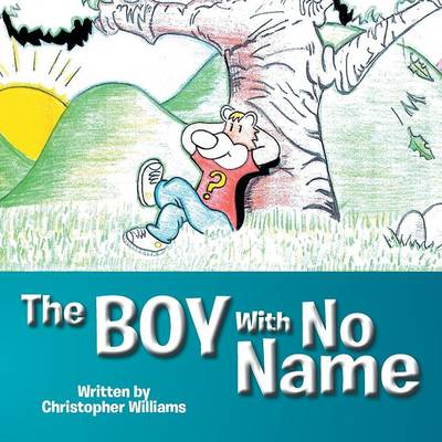 The Boy with No Name by Christopher Williams