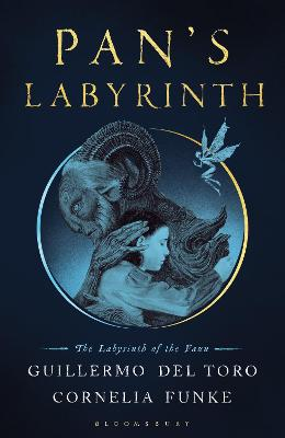 Pan's Labyrinth: The Labyrinth of the Faun by Guillermo del Toro