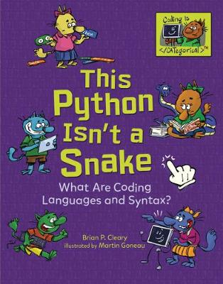 This Python Isn't a Snake: What Are Coding Languages and Syntax? by Brian Cleary