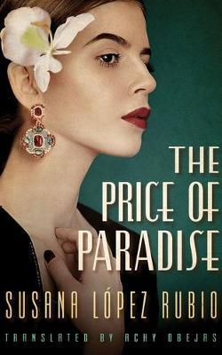 The Price of Paradise by Susana Lopez Rubio