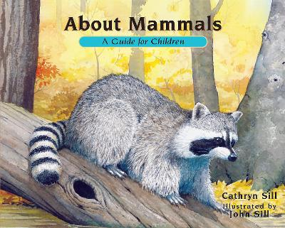About Mammals by Cathryn Sill
