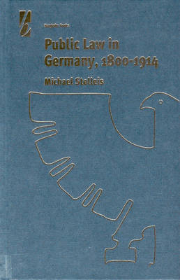 Public Law in Germany, 1800-1914 by Michael Stolleis