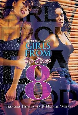 Girls From Da Hood 8 by Treasure Hernandez