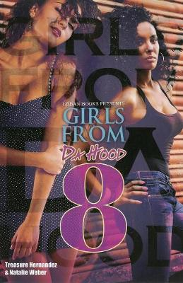 Girls From Da Hood 8 by Treasure Hernandez