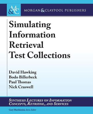 Simulating Information Retrieval Test Collections by David Hawking