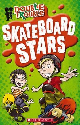 Double Trouble: #2 Skateboard Stars by Felicity Carter