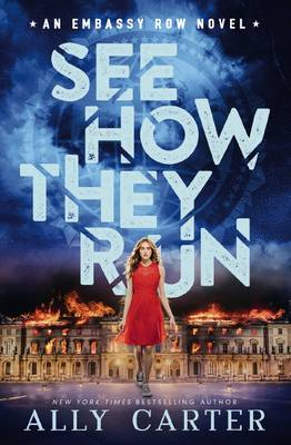 Embassy Row: #2 See How They Run by Ally Carter
