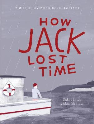 How Jack Lost Time by Stephanie Lapointe