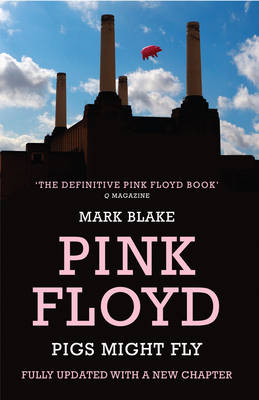 Pigs Might Fly by Mark Blake