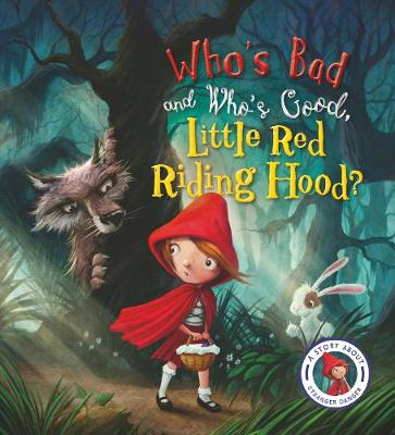 Fairytales Gone Wrong: Who's Bad and Who's Good, Little Red Riding Hood? by Steve Smallman