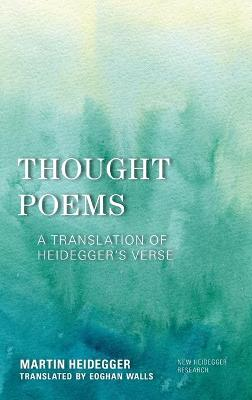 Thought Poems: A Translation of Heidegger's Verse book