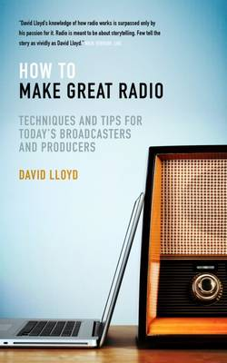 How to Make Great Radio by Lloyd