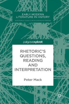 Rhetoric's Questions, Reading and Interpretation by Peter Mack