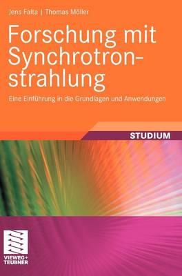 Forschung Mit Synchrotronstrahlung: Eine Einf hrung in Die Grundlagen Und Anwendungen by Thomas Moller