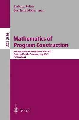 Mathematics of Program Construction by Eerke A. Boiten
